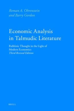 Economic Analysis in Talmudic Literature: Rabbinic Thought in the Light of Modern Economics - Third Revised Edition