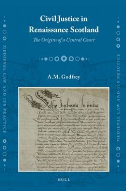 Civil Justice in Renaissance Scotland: The Origins of a Central Court