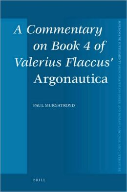 A Commentary on Book 4 of Valerius Flaccus' Argonautica