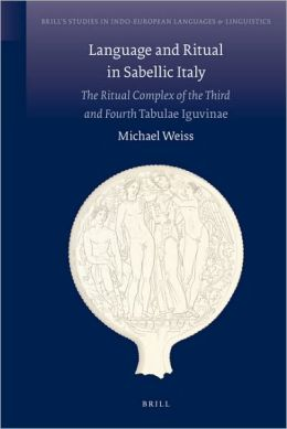 Language and Ritual in Sabellic Italy: The Ritual Complex of the Third and Fourth Tabulae Iguvinae