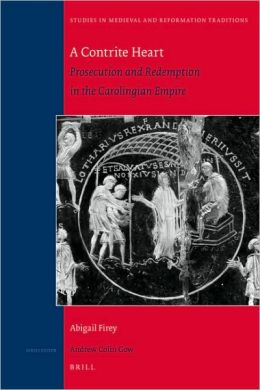 A Contrite Heart: Prosecution and Redemption in the Carolingian Empire