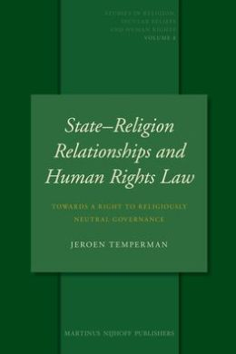 State-Religion Relationships and Human Rights Law: Towards a Right to Religiously Neutral Governance