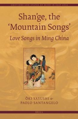 Shan'ge, the 'Mountain Songs': Love Songs in Ming China