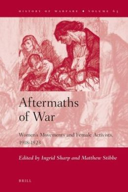 Aftermaths of War: Women's Movements and Female Activists, 1918-1923