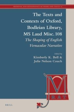 The Texts and Contexts of Oxford, Bodleian Library, MS Laud Misc. 108: The Shaping of English Vernacular Narrative