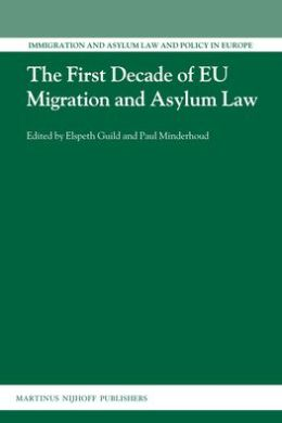 The First Decade of EU Migration and Asylum Law