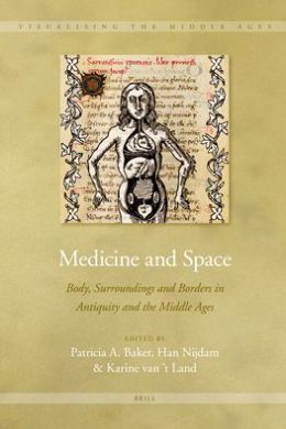 Medicine and Space: Body, Surroundings and Borders in Antiquity and the Middle Ages