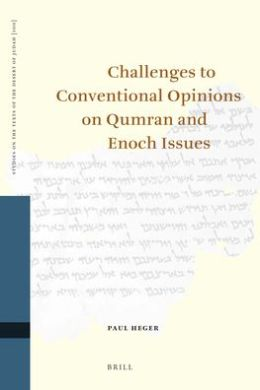 Challenges to Conventional Opinions on Qumran and Enoch Issues