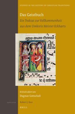 Das Geistbuch: Ein Traktat zur Vollkommenheit aus dem Umkreis Meister Eckharts