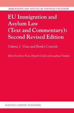 EU Immigration and Asylum Law (Text and Commentary): Second Revised Edition: Volume 1: Visas and Border Controls