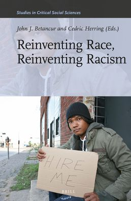 Reinventing Race, Reinventing Racism