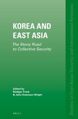 Korea and East Asia: The Stony Road to Collective Security