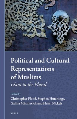 Political and Cultural Representations of Muslims: Islam in the Plural