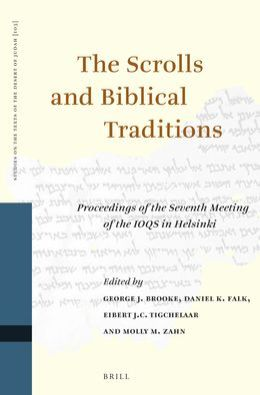 The Scrolls and Biblical Traditions: Proceedings of the Seventh Meeting of the IOQS in Helsinki