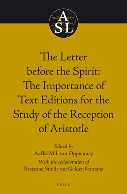 The Letter before the Spirit: The Importance of Text Editions for the Study of the Reception of Aristotle