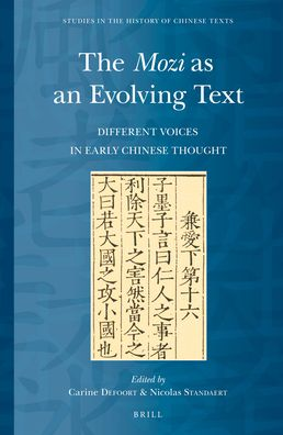 The <i>Mozi</i> as an Evolving Text: Different Voices in Early Chinese Thought