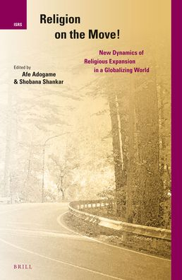Religion on the Move!: New Dynamics of Religious Expansion in a Globalizing World