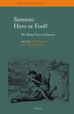 Samson: Hero or Fool?: The Many Faces of Samson