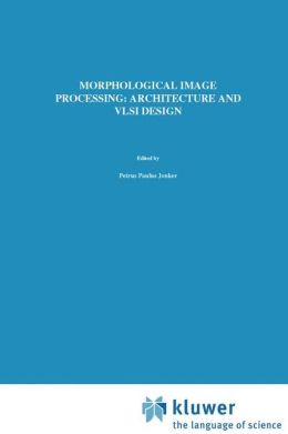 Morphological Image Processing: Architecture and VLSI design