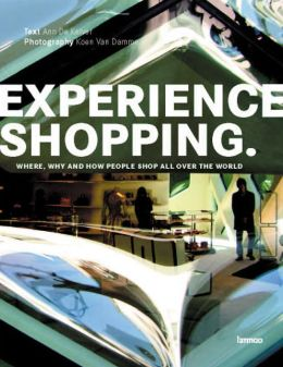 Experience Shopping: Where, Why and How People Shop All Over the World