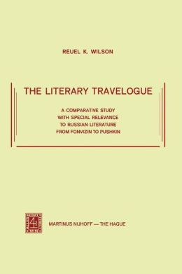 The Literary Travelogue: A Comparative Study with Special Relevance to Russian Literature from Fonvizin to Pushkin