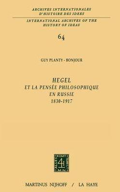 Hegel et la pensée philosophique en Russie, 1830-1917