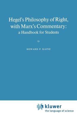 Hegel's Philosophy of Right, with Marx's Commentary: A Handbook for Students