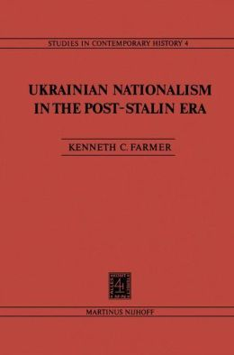Ukrainian Nationalism in the Post-Stalin Era: Myth, Symbols and Ideology in Soviet Nationalities Policy