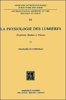 La physiologie des lumières: Empirisme, modèles et théories