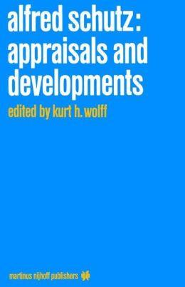 Alfred Schutz: Appraisals and Developments