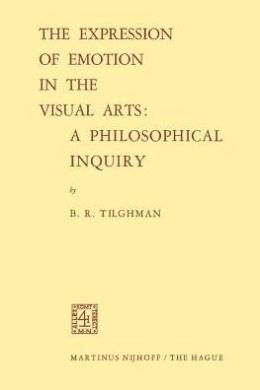 The Expression of Emotion in the Visual Arts: A Philosophical Inquiry