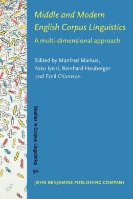 Middle and Modern English Corpus Linguistics: A multi-dimensional approach