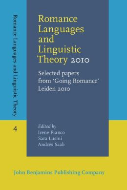 Romance Languages and Linguistic Theory 2010: Selected papers from 'Going Romance' Leiden 2010