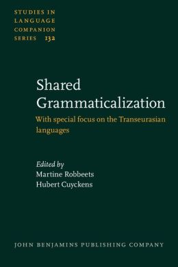 Shared Grammaticalization: With special focus on Transeurasian languages