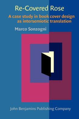 Re-Covered Rose: A case study in book cover design as intersemiotic translation
