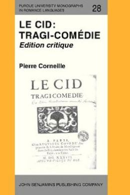 Le Cid: Tragi-comedie: Edition critique
