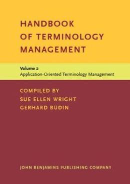 Handbook of Terminology Management: Volume 2: Application-Oriented Terminology Management