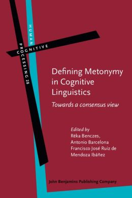 Defining Metonymy in Cognitive Linguistics: Towards a Consensus View