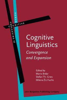 Cognitive Linguistics: Convergence and Expansion