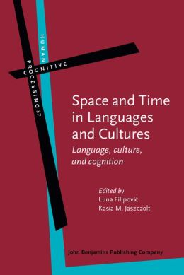 Space and Time in Languages and Cultures: Language, culture, and cognition