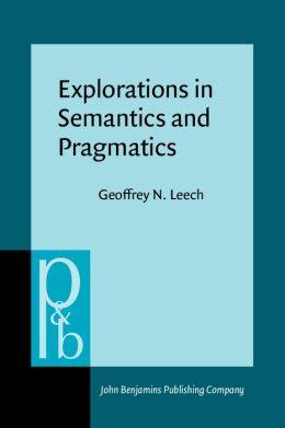Explorations in Semantics and Pragmatics
