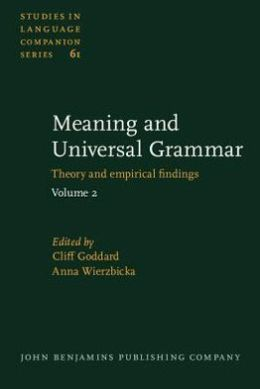 Meaning and Universal Grammar: Theory and empirical findings. Volume 2