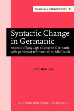 Syntactic Change in Germanic: Aspects of language change in Germanic with particular reference to Middle Dutch