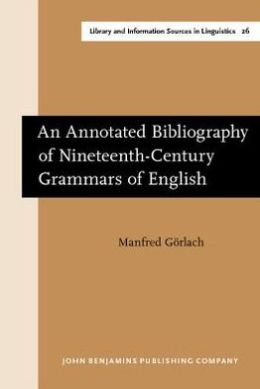 An Annotated Bibliography of Nineteenth-Century Grammars of English