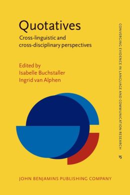 Quotatives: Cross-linguistic and cross-disciplinary perspectives