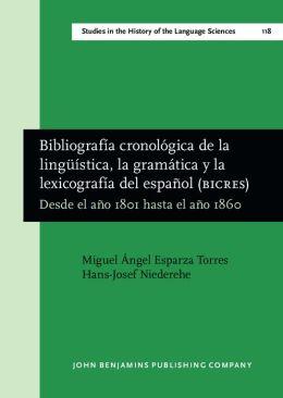 Bibliografia cronologica de la linguistica, la gramatica y la lexicografia del espanol (BICRES IV): Desde el ano 1801 hasta el ano 1860