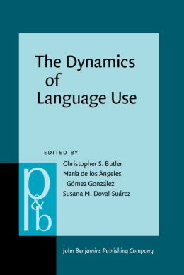 The Dynamics of Language Use: Functional and contrastive perspectives