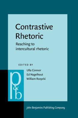 Contrastive Rhetoric: Reaching to intercultural rhetoric