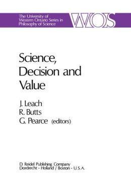 Science, Decision and Value