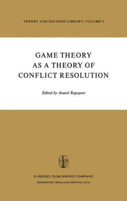 Game Theory as a Theory of Conflict Resolution